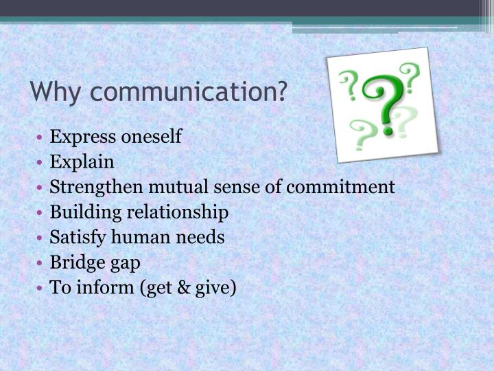 Why communication