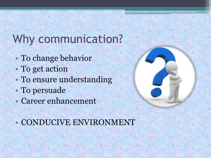 Why communication?