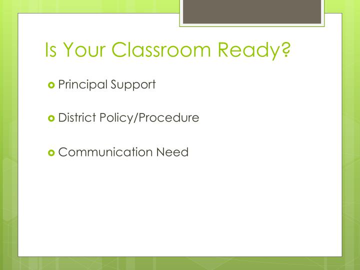 Is Your Classroom Ready?