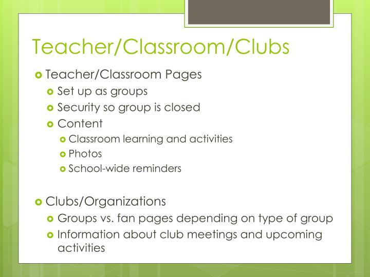 Teacher/Classroom/Clubs