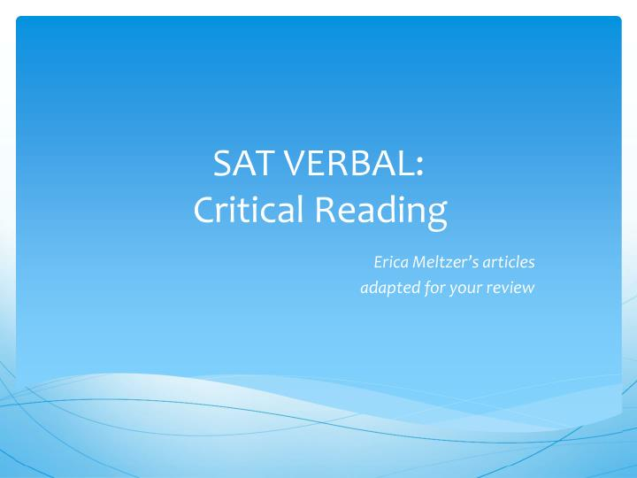 reading and critical thinking ppt Aims 1 to demonstrate the importance of critical thinking and critical reading, and to encourage you to take responsibility for the sharpening of your 'critical.