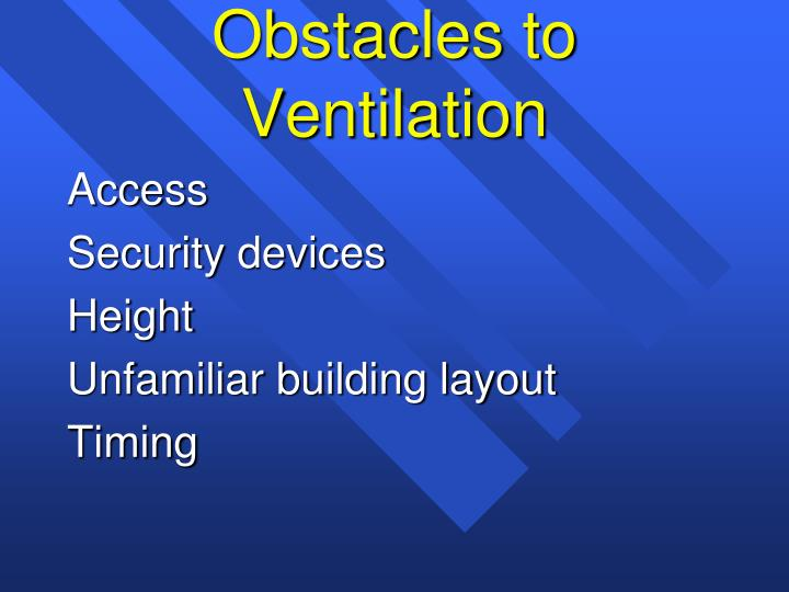 Obstacles to Ventilation