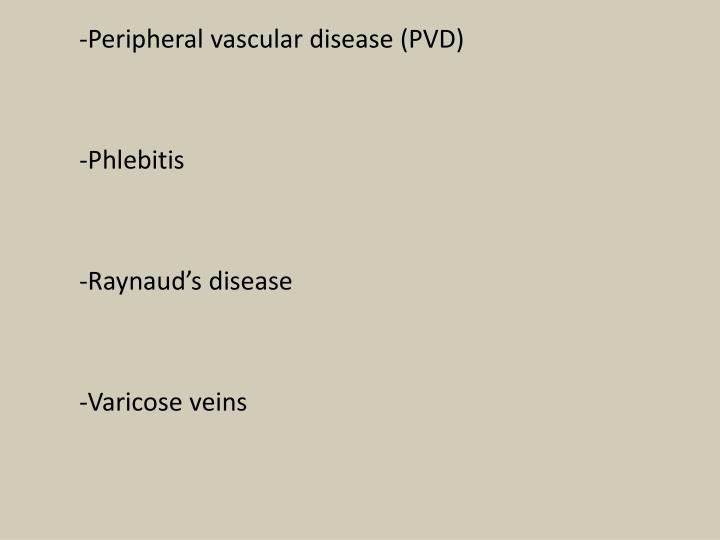 -Peripheral vascular disease (PVD)