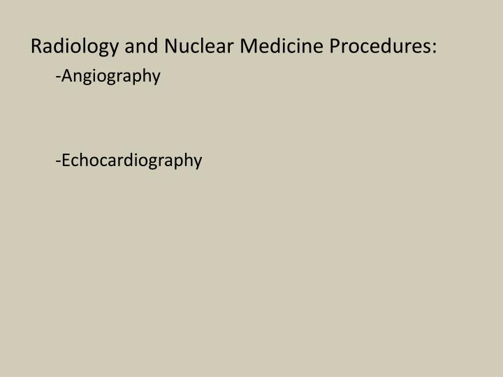Radiology and Nuclear Medicine Procedures: