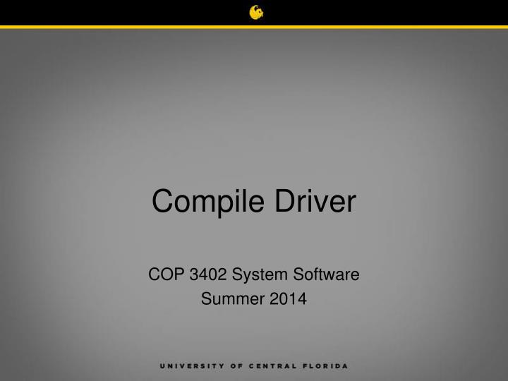 Compile Driver