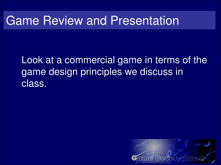 Game Review and Presentation
