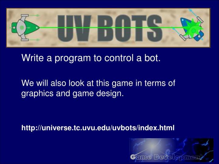 Write a program to control a bot.