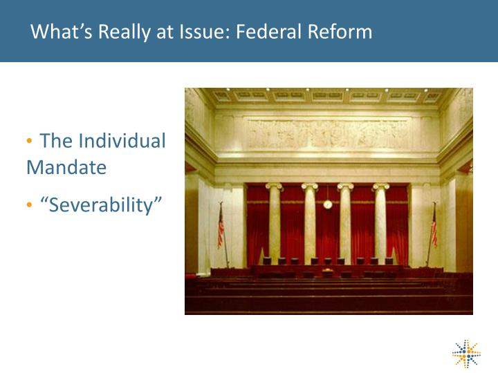 What's Really at Issue: Federal Reform