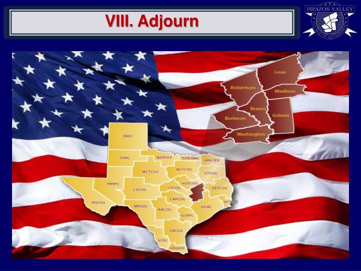 VIII. Adjourn