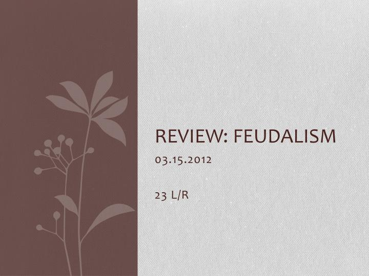 Review feudalism