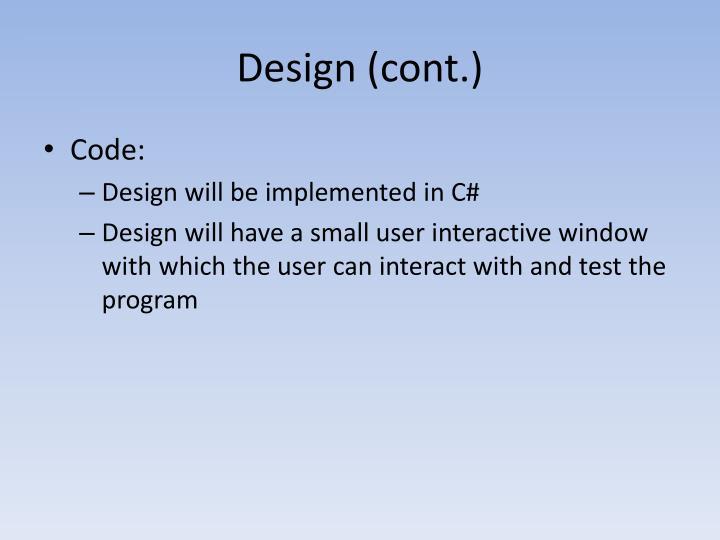Design (cont.)