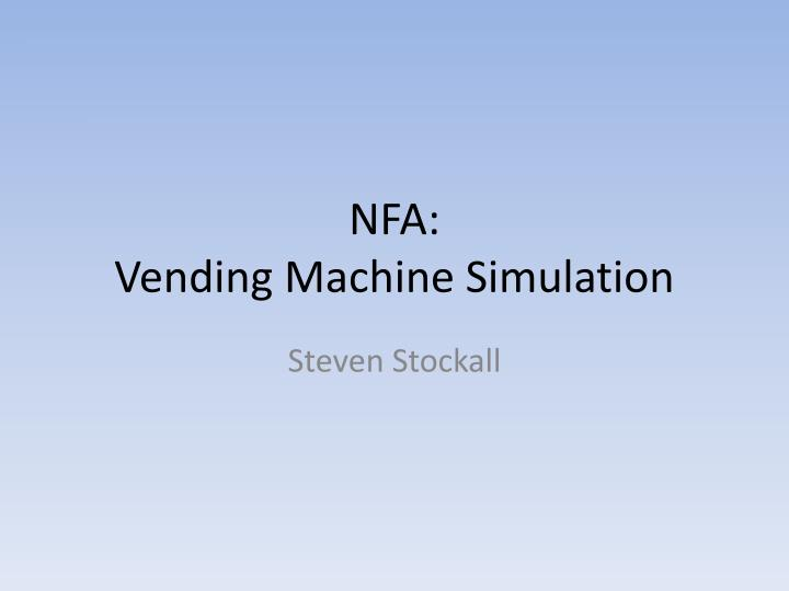 Nfa vending machine simulation