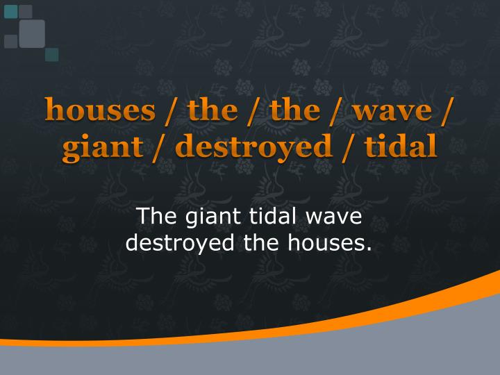 houses / the / the / wave / giant / destroyed / tidal