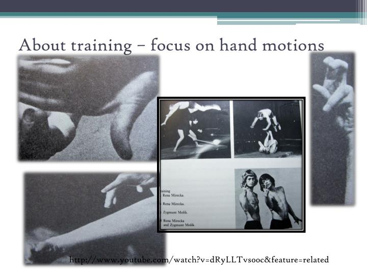 About training – focus on hand motions
