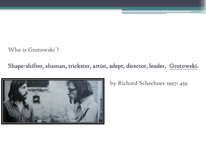 Who is Grotowski ?