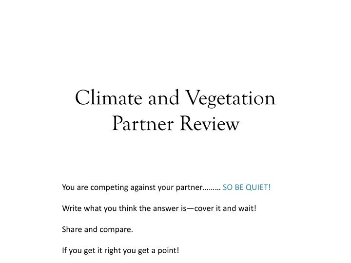 Climate and vegetation partner review
