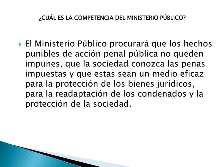 ¿CUÁL ES LA COMPETENCIA DEL MINISTERIO PÚBLICO?