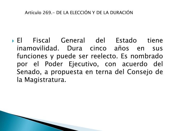 Artículo 269.- DE LA ELECCIÓN Y DE LA DURACIÓN
