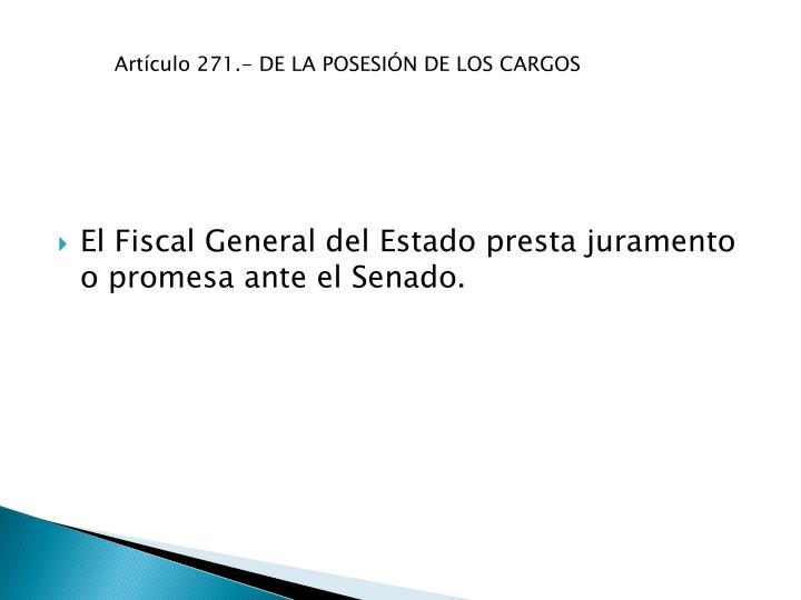 Artículo 271.- DE LA POSESIÓN DE LOS CARGOS