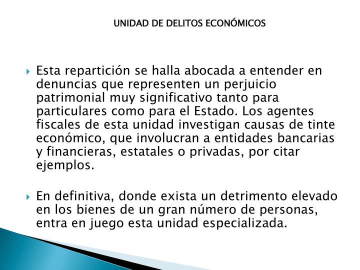 UNIDAD DE DELITOS ECONÓMICOS