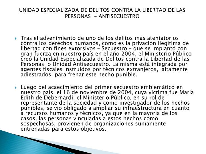 UNIDAD ESPECIALIZADA DE DELITOS CONTRA LA LIBERTAD DE LAS PERSONAS  - ANTISECUESTRO