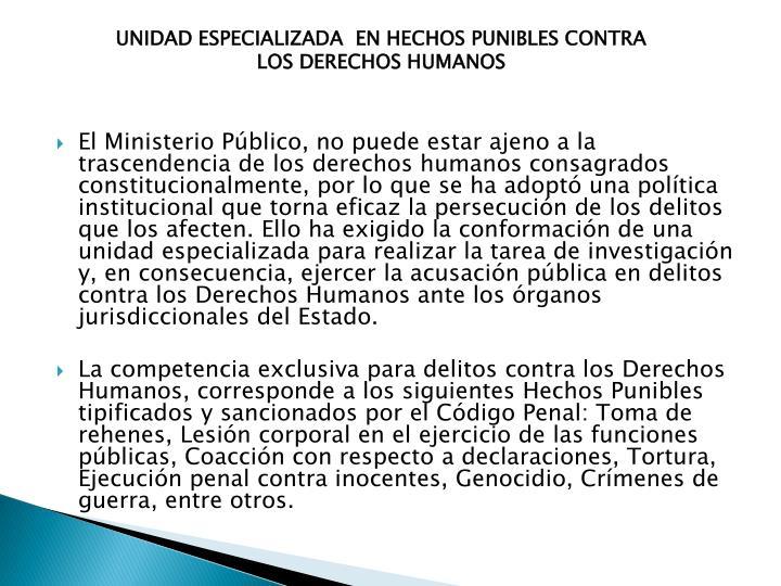UNIDAD ESPECIALIZADA  EN HECHOS PUNIBLES CONTRA  LOS DERECHOS HUMANOS