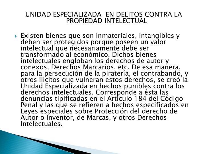 UNIDAD ESPECIALIZADA  EN DELITOS CONTRA LA  PROPIEDAD INTELECTUAL