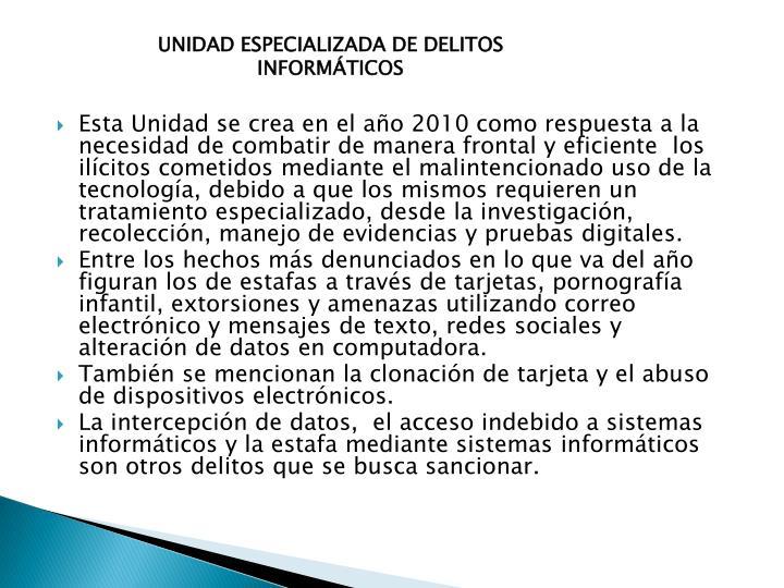UNIDAD ESPECIALIZADA DE DELITOS INFORMÁTICOS
