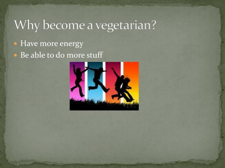 Why become a vegetarian?