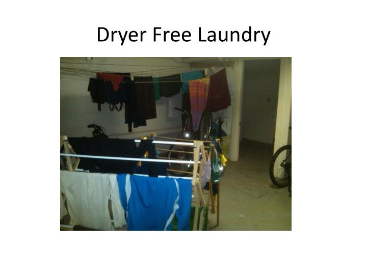 Dryer Free Laundry