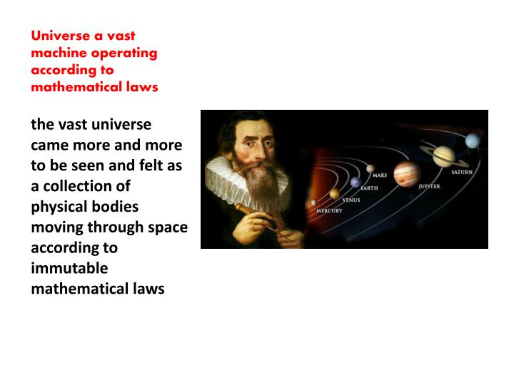 Universe a vast machine operating according to mathematical