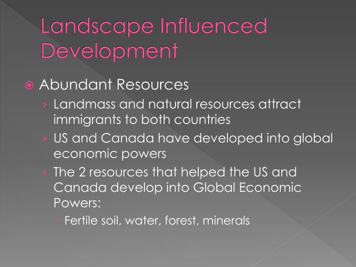 Landscape Influenced Development