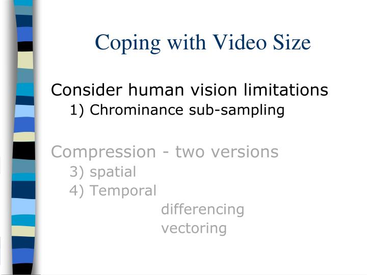 Coping with video size1