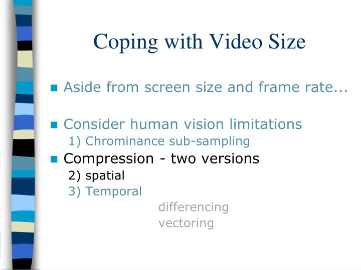 Coping with Video Size