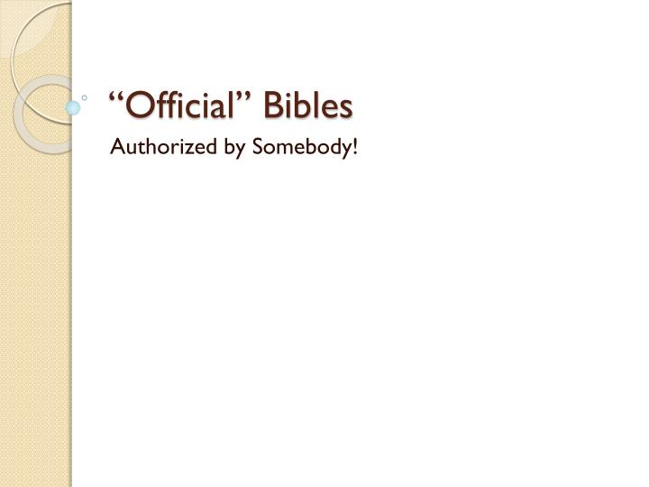"""Official"" Bibles"