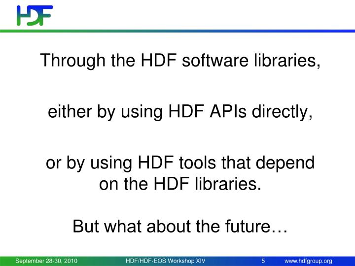 Through the HDF software libraries,