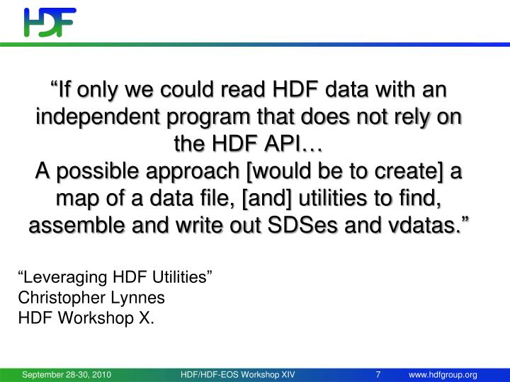 """If only we could read HDF data with an independent program that does not rely on the HDF API…"