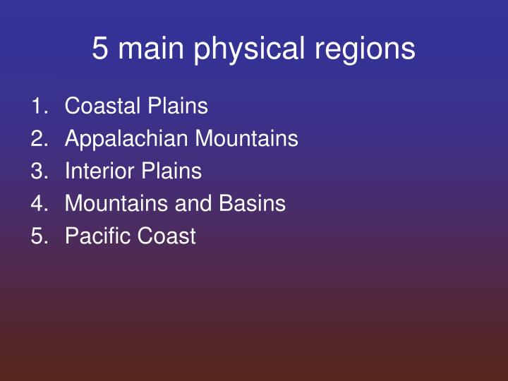 5 main physical regions