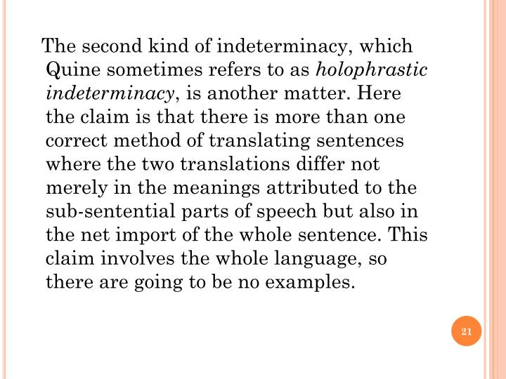 The second kind of indeterminacy, which Quine sometimes refers to as