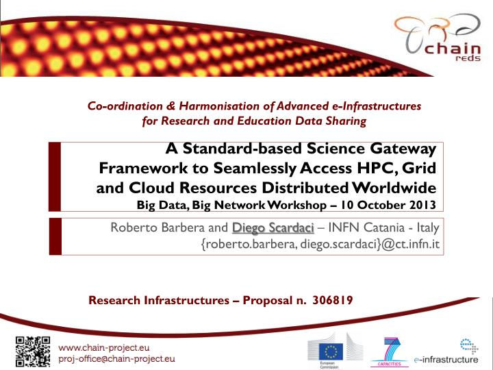 A Standard-based Science Gateway Framework to Seamlessly Access HPC, Grid and Cloud Resources Distributed Worldwide