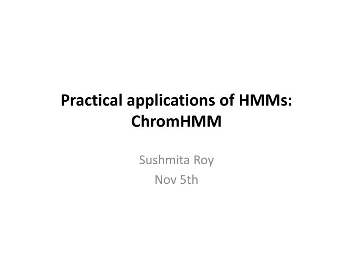 Practical applications of hmms chromhmm