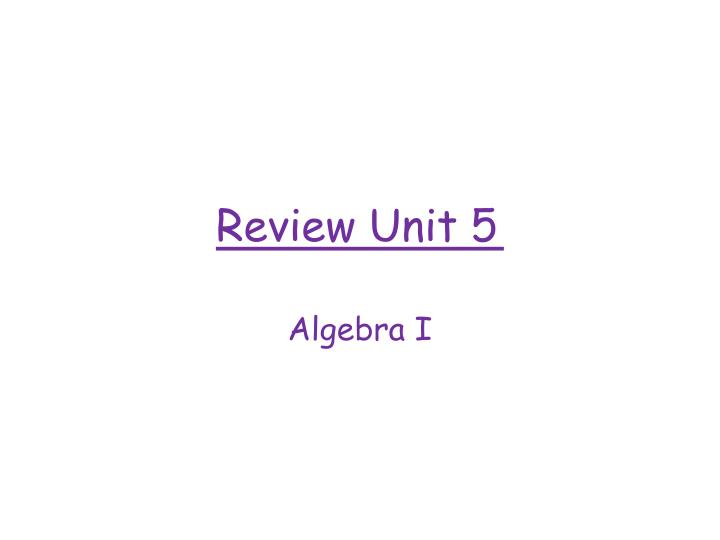 Review unit 5