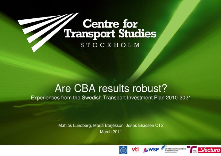 Are cba results robust experiences from the swedish transport investment plan 2010 2021