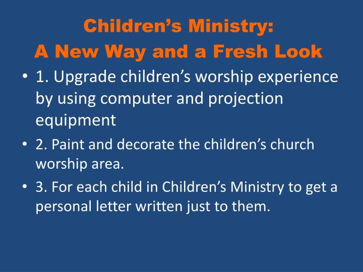 1. Upgrade children's worship experience by using computer and projection equipment