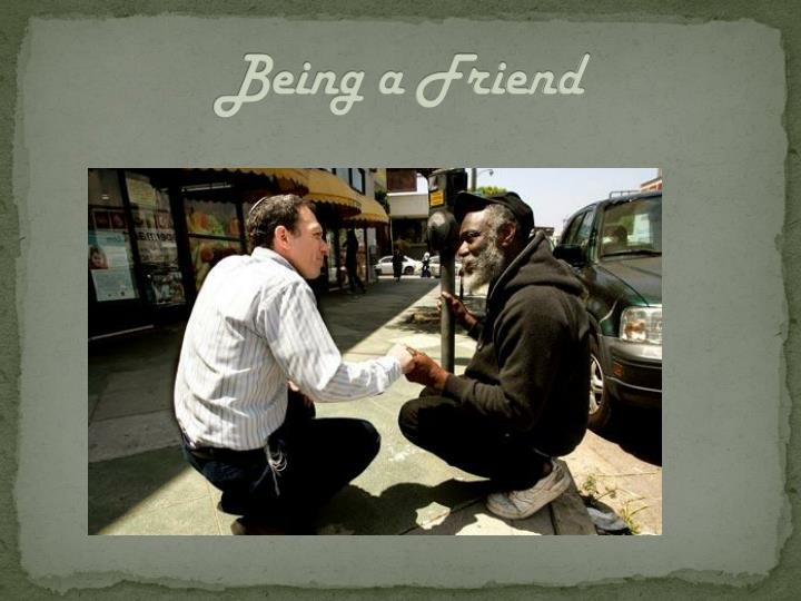 Being a Friend
