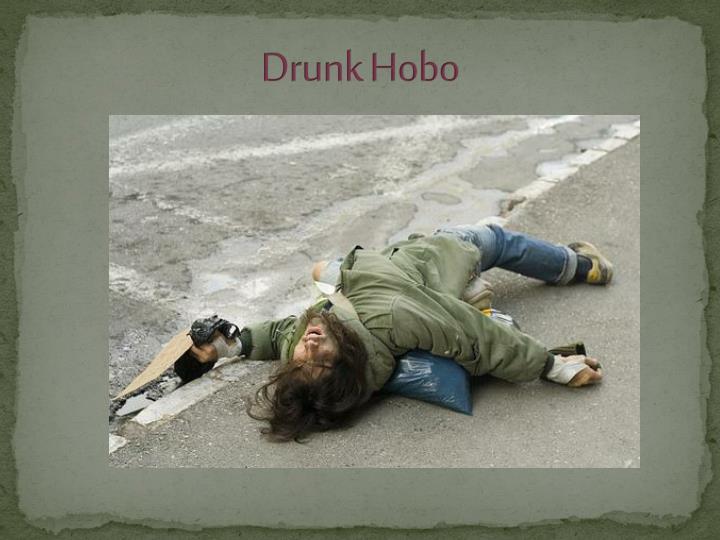 Drunk Hobo