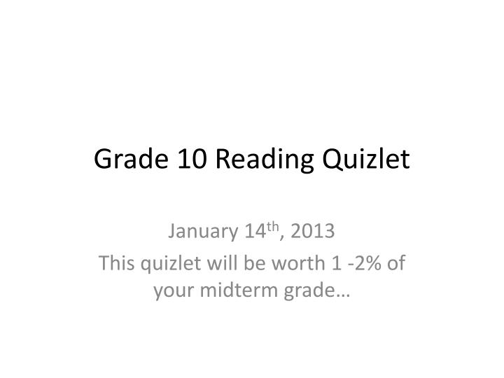 Grade 10 reading quizlet
