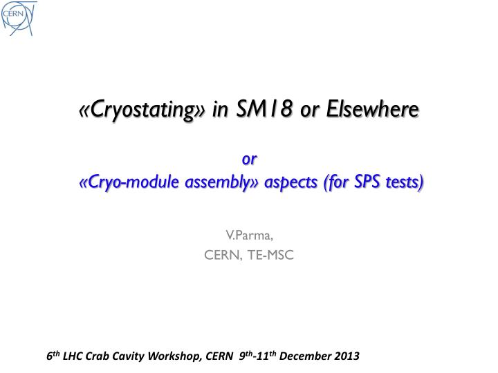 Cryostating in sm18 or elsewhere or cryo module assembly aspects for sps tests