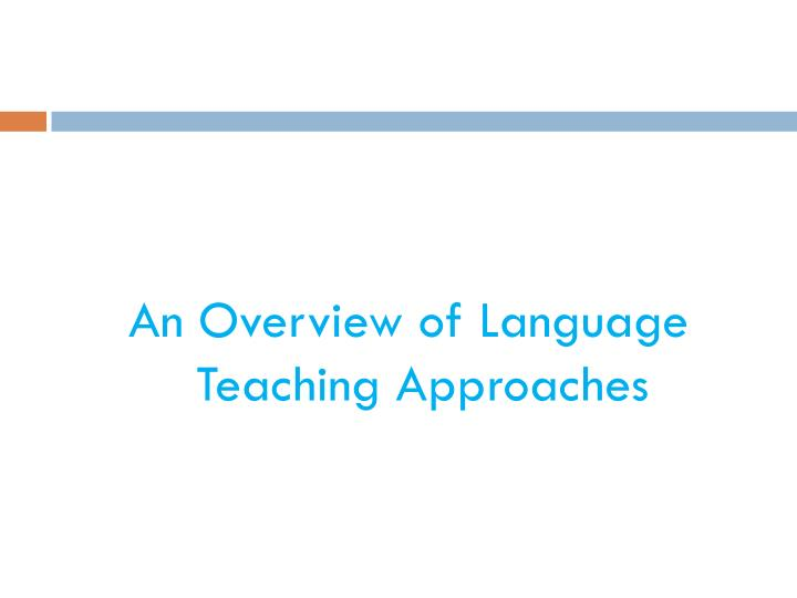 An Overview of Language Teaching Approaches