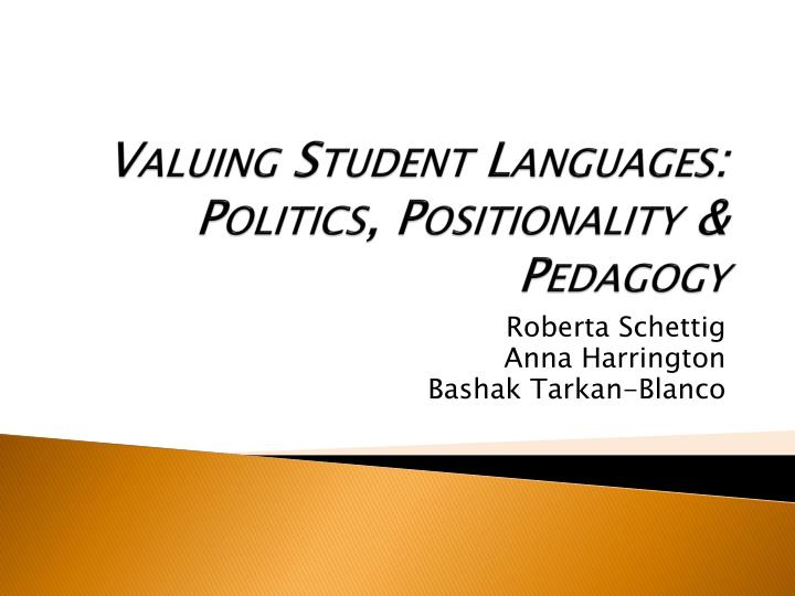 Valuing student languages politics positionality pedagogy